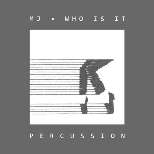 MJ • Who Is It • Percussion by Koray Kışlalı