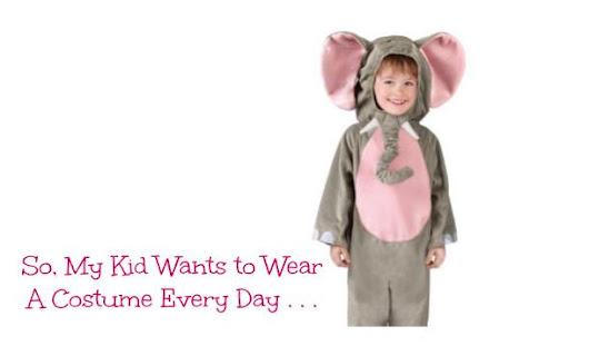 So, My Kid Wants to Wear a Costume Every Day . . .  :: YummyMummyClub.ca