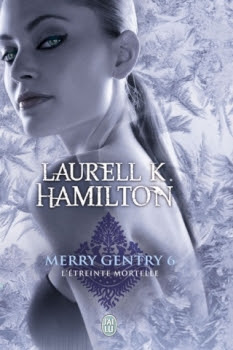 Couverture Merry Gentry, tome 6 : L'Étreinte mortelle