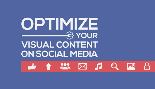 5 Smart Ways to Optimize Your Visual Content on Social Media