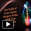 Get hold of Laser Spine Surgery India with Top affordable services.