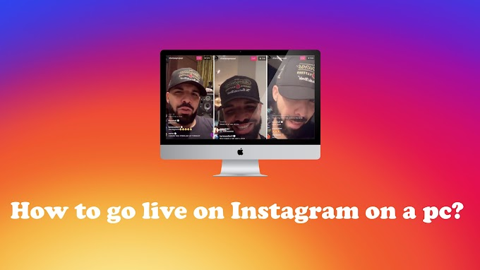 How to go live on Instagram on a computer and Mobile?