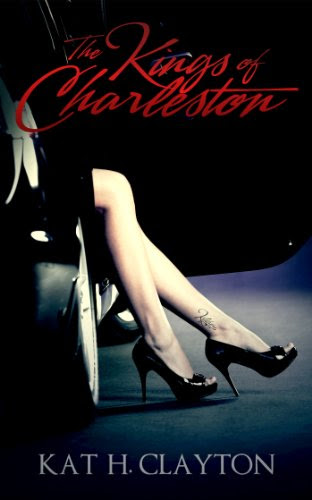 The Kings of Charleston (Volume One) by Kat H. Clayton