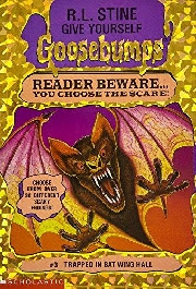 GOOSEBUMPS GIVE YOURSELF:  TRAPPED IN BAT WING HALL