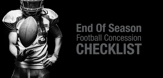 Your End-of-Season Football Concession Stand Checklist