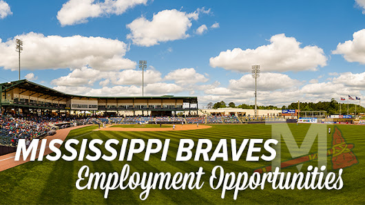 M-Braves Employment Opportunities | Mississippi Braves News