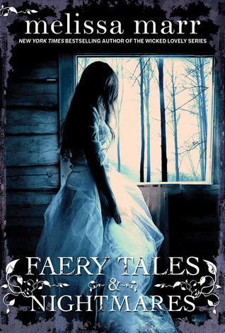 Faery Tales & Nightmares by Melissa Marr - out 21st February 2012