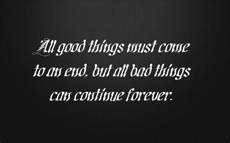 Good Times Come To An End Quotes