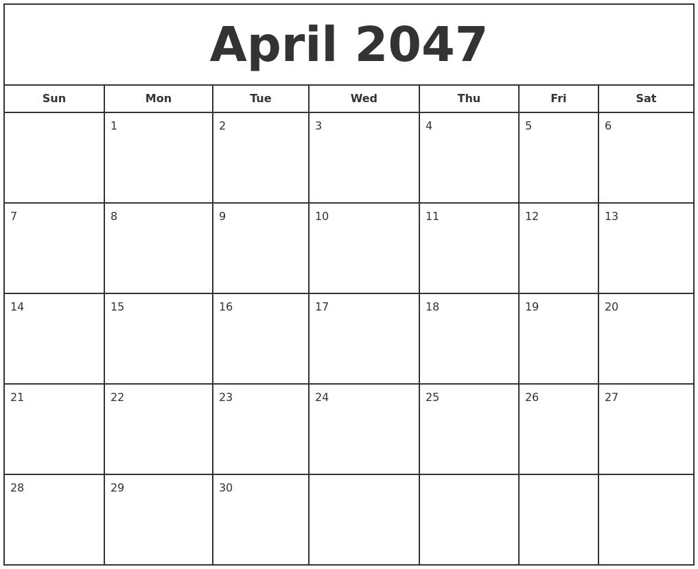 april 2047 print free calendar