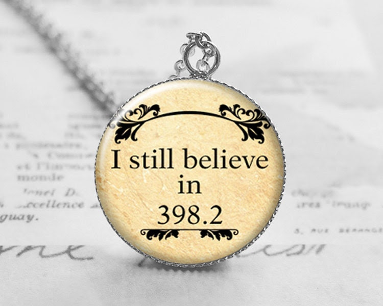 I Still Believe in 398.2 Necklace, Librarian Gift Jewelry, Librarian Valentine, Valentine Fairy Necklace, Dewey Decimal Charm N079