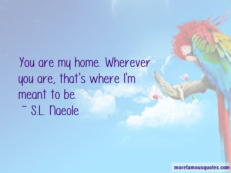 You Are My Home Quotes Top 55 Quotes About You Are My Home From