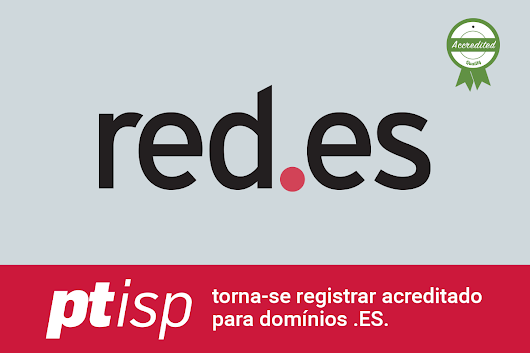 PTisp torna-se registrar acreditado para domínios .ES. – PTisp – wherever internet can take you