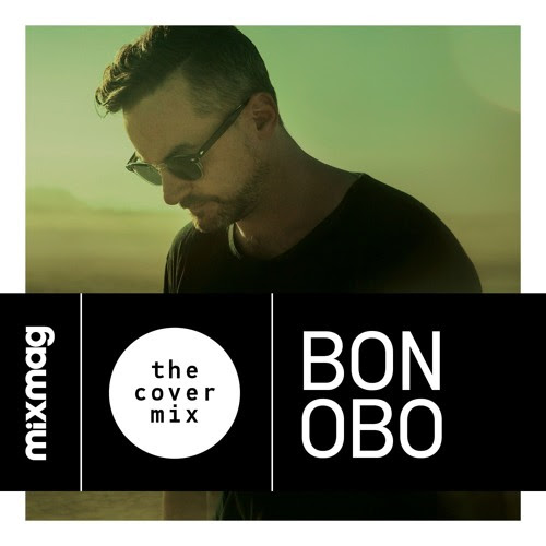The Cover Mix: Bonobo by Mixmag