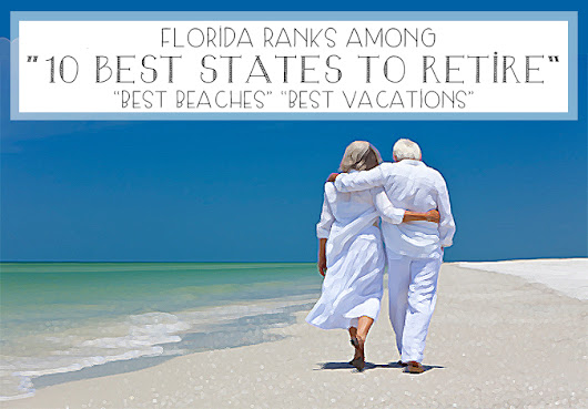 "Did you Know?  Florida is a ""Top 10 State to Retire To"""
