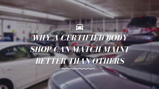 Certified Body Shop Can Match Maint Better Than Others | Excel Collision