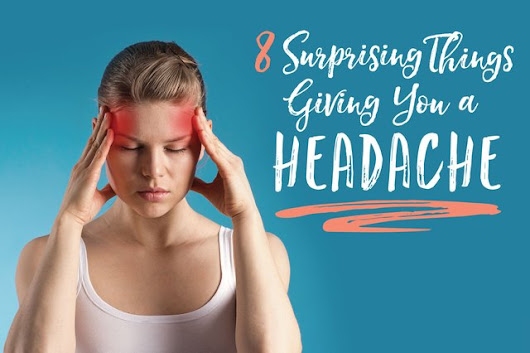 8 Surprising Things Giving You a Headache | Livestrong.com