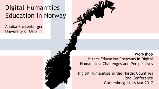 Digital Humanities Higher Education in Norway – A Preliminary Survey | Annika Rockenberger