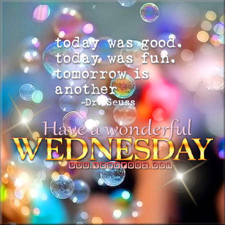 Have A Wonderful Wednesday Comments Graphics Images Memes Pics