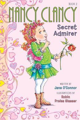 Nancy Clancy, Secret Admirer (Fancy Nancy Series: Nancy Clancy #2)