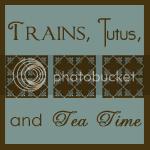 Trains, Tutus & Tea Time