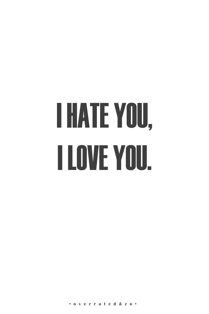 I Hate You I Love You Overratedzo