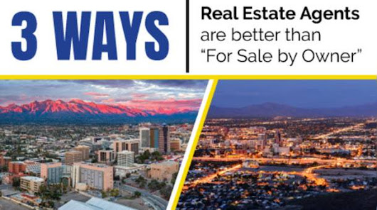 For Sale By Owner In Tucson vs. Listing With A Local Real Estate Agent