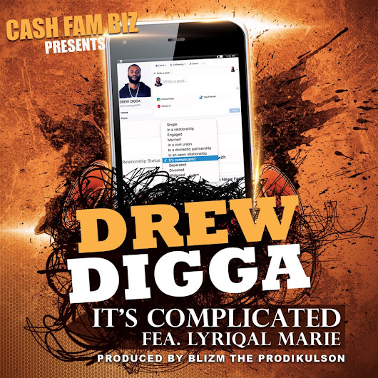 Drew DiggaIt's ft. Lyriqal Marie – Complicated