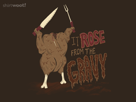 It Rose From The Gravy