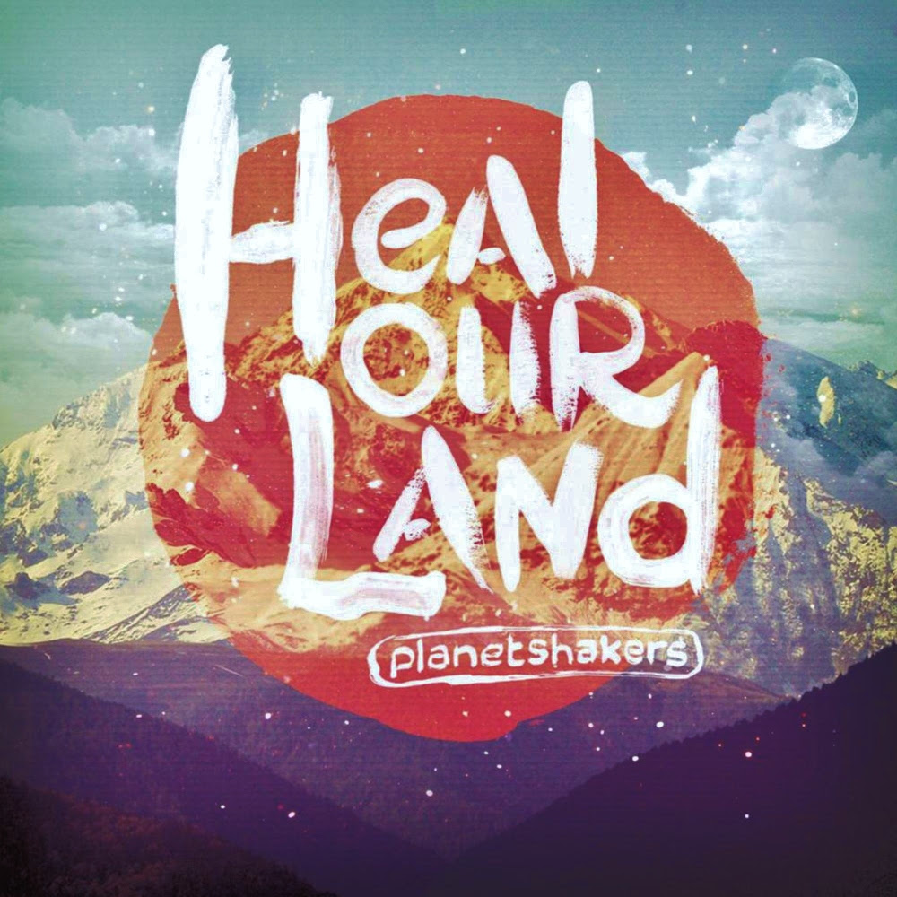 heal our land planetshakers album