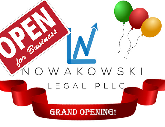Nowakowski Legal PLLC | Officially Open For Business