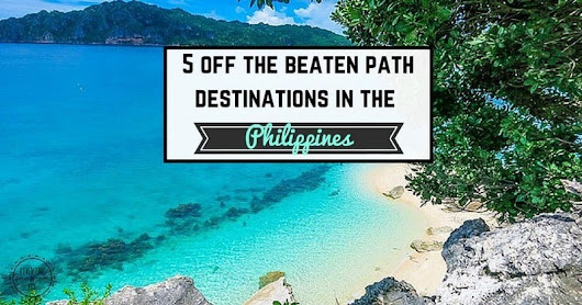 5 Off The Beaten Path Destinations In The Philippines - NOMADasaurus