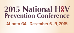 2015 National HIV Prevention Conference, Atlanta, GA, December 6-9, 2015