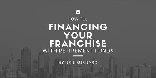 How to: Financing Your Franchise With Retirement Funds | Neil Burnard