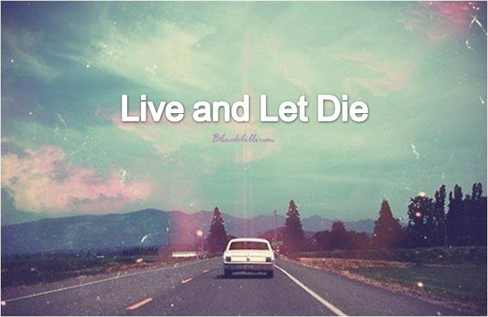 Quotes Images Live And Let Die Wallpaper And Background Photos