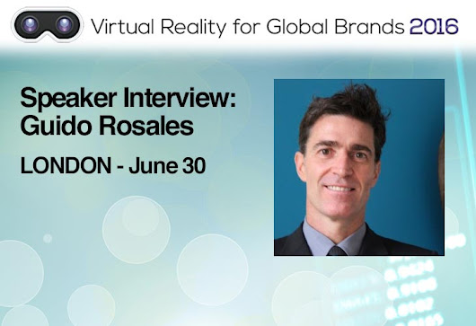 An Interview with Guido Rosales on Marketing Considerations for Branded VR