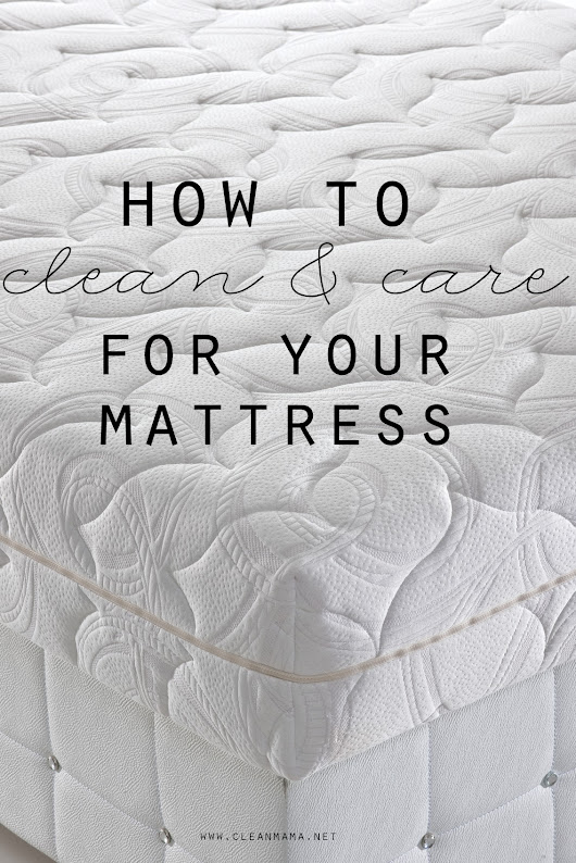 How to Clean and Care for Your Mattress - Clean Mama