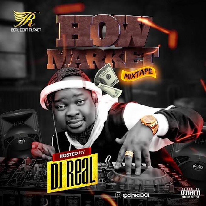 [Mixtape] DJ Real – How Market Mix | alabagist.com.ng
