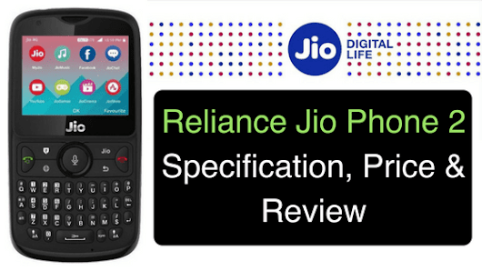 Reliance Jio Phone 2 Specification, Price & Review