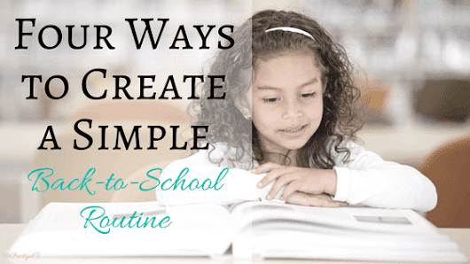 Four Ways to Create a Simple Back to School Routine | Practigal Blog