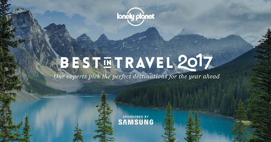 Lonely Planet's Best in Travel 2017 list