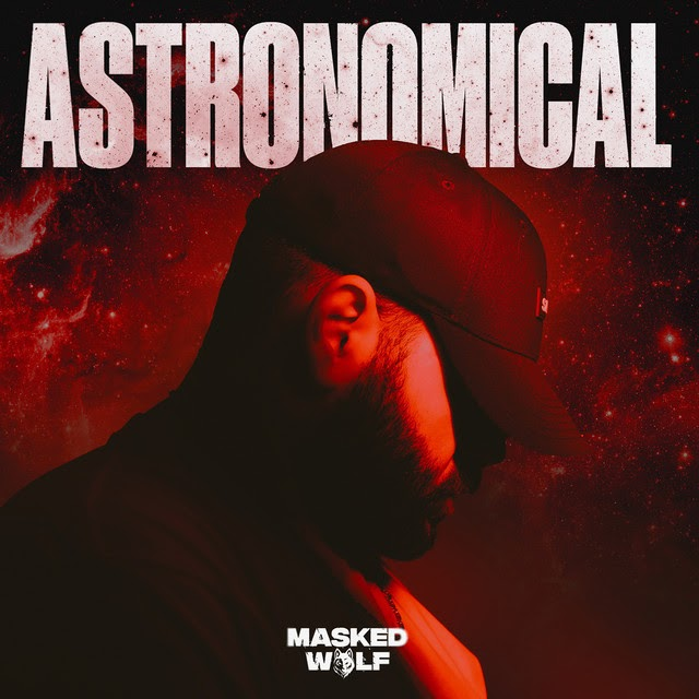 Masked Wolf - Astronomical (Clean Album) [MP3-320KBPS]