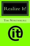 Realize It!: A Pocket Guide To Help You Get What You Want In Life