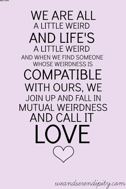 We Are All A Little Weird And Lifes A Little Weird And When We Find