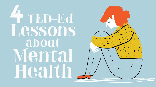 4 TED-Ed Lessons about mental health