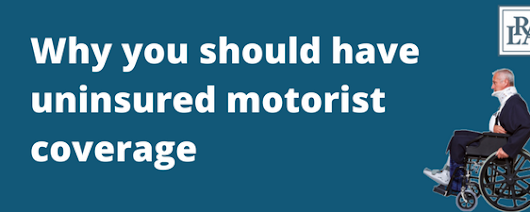 Why you should have uninsured motorist coverage - Robert Louis Armstrong
