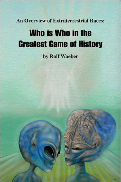 An Overview of Extraterrestrial Races: Who Is Who in the Greatest Game of History