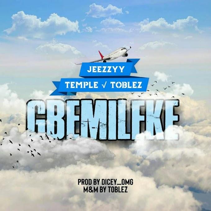 MUSIC: Jeezzyy Ft Temple x Toblez – Gbemileke (Prod By Dicey_Omg)
