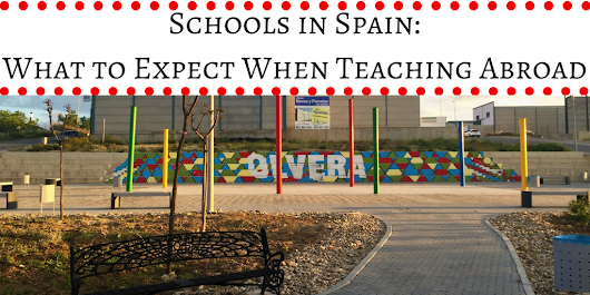 Schools in Spain: What to Expect When Teaching Abroad | She Went To Spain