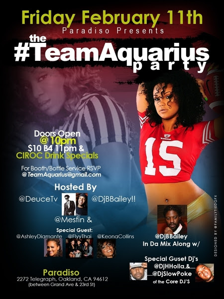 #FridayFEB11th: The  #TeamAquarius Party Hosted By @DeuceTV &  @DjBbailey..!!  #BayArea #Follow & #RT!!