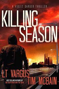 Killing Season by L. T. Vargus and Tim McBain